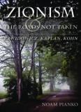 Zionism and the Roads Not Taken: Rawidowicz, Kaplan, Kohn