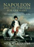 Napoleon and the Struggle for Germany. The Franco-Prussian War of 1813. Vol. 2: The Defeat of Napoleon