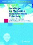 Le visage en médecine traditionnelle chinoise : Hors pathologies orificielles et sensorielles (Médecines d'Asie : Savoirs et Pratiques)