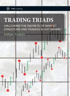 Trading triads : unlocking the secrets of market structure and trading in any market