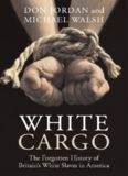 White cargo : the forgotten history of Britain's White slaves in America