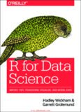 R for Data Science- Import, Tidy, Transform, Visualize, and Model Data