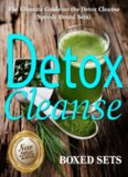Detox Cleanse: The Ultimate Guide on the Detoxification: Cleansing Your Body for Weight Loss