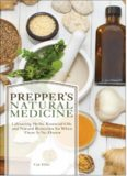 Prepper's natural medicine : life-saving herbs, essential oils and natural remedies for when