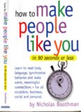 How to make people like you in 90 seconds or less / by Nicholas Boothman