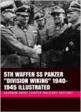 5th Waffen SS Panzer Division Wiking 1940-1945 Illustrated (Waffen SS Panzer Division Book 2)