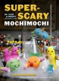 Super-Scary Mochimochi  20+ Cute and Creepy Creatures to Knit