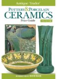Antique Trader Pottery & Porcelain Ceramics Price Guide