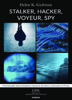 Stalker, Hacker, Voyeur, Spy: A Psychoanalytic Study of Erotomania, Voyeurism, Surveillance, and Invasions of Privacy