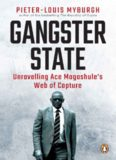 Gangster State Unravelling Ace Magashule's Web of Capture (2019)