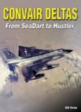 Convair Deltas: From Sea Dart to Hustler
