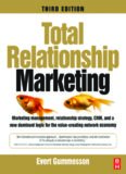 Total Relationship Marketing, Third Edition: Marketing management, relationship strategy ,CRM, and a new dominant logic for the value-creating network economy