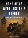 None of us were like this before : American soldiers and torture