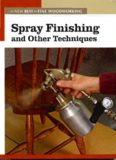 Spray Finishing & Other Techniques (New Best of Fine Woodworking)