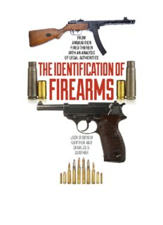 The Identification of Firearms : From Ammunition Fired Therein With an Analysis of Legal Authorities