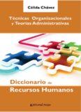 Diccionario de recursos humanos: técnicas organizacionales y teorías administrativas