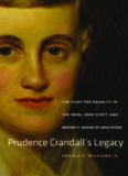 Prudence Crandall's Legacy: The Fight for Equality in the 1830s, Dred Scott, and Brown v. Board of Education