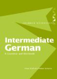 Intermediate German: A Grammar and Workbook