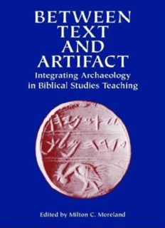 Between Text and Artifact: Integrating Archaeology in Biblical Studies Teaching (Archaeology and Biblical Studies)