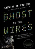 Ghost in the Wires: My Adventures as the World s Most