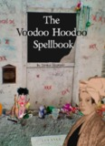The Voodoo Hoodoo Spellbook - MetaphysicSpirit.com