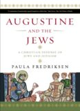 Augustine and the Jews : a Christian defense of Jews and Judaism