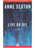 Live or Die poems from Anne Sexton
