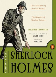 The New Annotated Sherlock Holmes, Vol. 1: The Complete Short Stories: The Adventures of Sherlock Holmes and the Memoirs of Sherlock Holmes