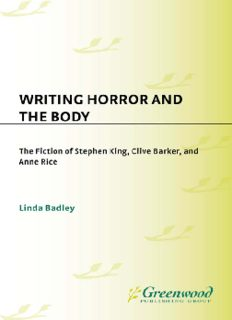 Writing Horror and the Body: The Fiction of Stephen King, Clive Barker, and Anne Rice (Contributions to the Study of Popular Culture)