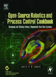 Open-Source Robotics and Process Control Cookbook: Designing and Building Robust, Dependable Real