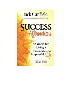 Success Affirmations: 52 Weeks for Living a Passionate and Purposeful Life