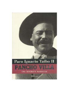Taibo II, Paco Ignacio – Pancho Villa. Una Biografía Narrativa