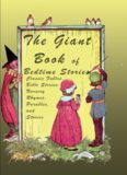 The Giant Book of Bedtime Stories: Classic Nursery Rhymes, Bible Stories, Fables, Proverbs, and Stories