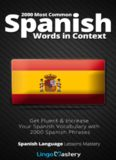2000 Most Common Spanish Words in Context: Get Fluent & Increase Your Spanish Vocabulary with 2000 Spanish Phrases