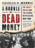 A Rabble of Dead Money: The Great Crash and the Global Depression: 1929–1939