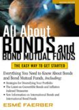 All About Bonds and Bond Mutual Funds: The Easy Way to Get Started