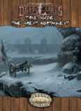 Savage Worlds: Deadlands Reloaded: The Great Northwest Trail Guide