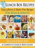 90 lunch box recipes : healthy lunchbox recipes for kids : a common sense guide & gluten free paleo lunch box cookbook for school & work