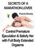 Secrets of a Marathon Lover Control Premature Ejaculation & Satisfy Her with Full Body Extended