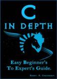 C in Depth Easy Beginner's To Expert's Guide