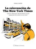 La reinvención de The New York Times: Cómo la dama gris del periodismo se está adaptando (con éxito) a la era de los móviles