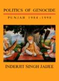 POLITICS OF GENOCIDE: PUNJAB 1984 - 1998 - Khalistan