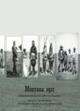 Montana 1911: A Professor and His Wife Among the Blackfeet: Wilhelmina Maria Uhlenbeck-Melchior's Diary and C.C. Uhlenbeck's Original Blackfoot Texts and a New Series of Blackfoot Texts