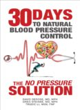 Thirty Days to Natural Blood Pressure Control: The No Pressure Solution