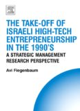 The Take-off of Israeli High-Tech Entrepreneurship During the 1990's: A Strategic Management Research Perspective (Technology, Innovation, Entrepreneurship ... Entrepreneurship and Competitive Strategy)