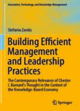 Building efficient management and leadership practices : the contemporary relevance of Chester I. Barnard's thought in the context of the knowledge-based economy