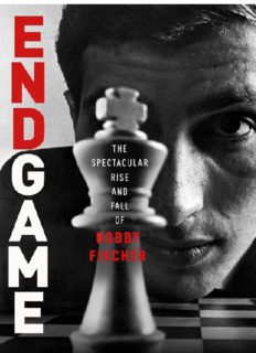 Endgame : Bobby Fischer's Remarkable Rise and Fall -- from America's Brightest Prodigy to the Edge of Madness.