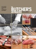 The Butcher's Apprentice: The Expert's Guide to Selecting, Preparing, and Cooking a World of Meat, Taught by the Masters