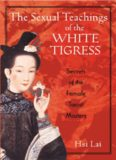 The sexual teachings of the white tigress : secrets of the female Taoists masters