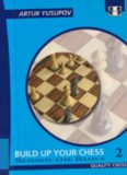 Build Up Your Chess With Artur Yusupov, Volume 2: Beyond the Basics